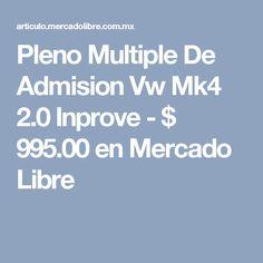 Pleno Multiple De Admision Vw Mk4 2.0 Inprove - $ 995.00 en Mercado Libre