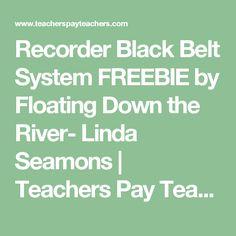 Recorder Black Belt System FREEBIE by Floating Down the River- Linda Seamons | Teachers Pay Teachers