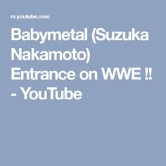 Babymetal (Suzuka Nakamoto) Entrance on WWE !! - YouTube