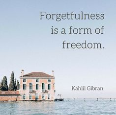 """Forgetfulness is a form of freedom."" ― Kahlil Gibran. Click on this image to see the biggest collection of famous quotes on the net!"