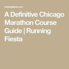 A Definitive Chicago Marathon Course Guide | Running Fiesta