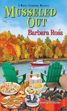 Musseled Out by Barbara  Ross ~~ ahhh, almost makes me MISS eating ShellFish...