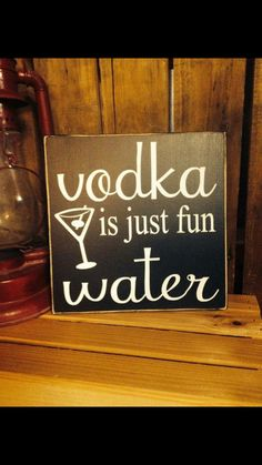 Vodka Is Just Fun Water Sign, Wooden Vodka Signs, Funny Bar Signs, Rustic Bar Decorations, Your Choice Of Colors
