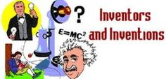 Do You Know Some of the Famous Inventors? Play This Quiz And Check Their Inventions