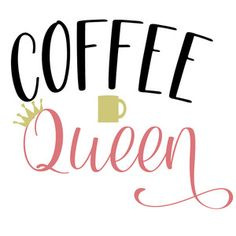 Silhouette Design Store Coffee Queen: This design is intended to be cut with an electronic cutting machine. Silhouette Projects, Silhouette Design, Silhouette Cameo, Coffee Quotes, Coffee Humor, Coffee Mugs, Coffee Lovers, Happy Coffee, I Love Coffee