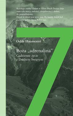 """Boża """"adrenalina"""". Codzienne życie z Duchem Świętym - Odile Haumonte"""