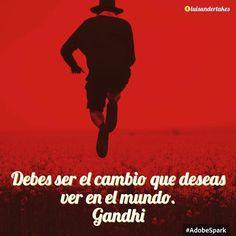 Debes ser el cambio que deseas ver en el mundo. Gandhi #tumejornocopias #goodnight #instagram