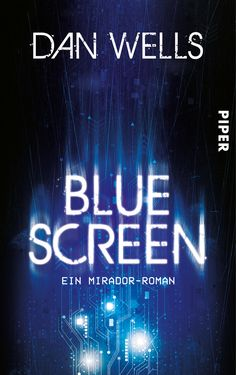 Buy Bluescreen: Ein Mirador-Roman by Dan Wells, Jürgen Langowski and Read this Book on Kobo's Free Apps. Discover Kobo's Vast Collection of Ebooks and Audiobooks Today - Over 4 Million Titles! Cover, Audiobooks, Dan, Ebooks, Wellness, Neon Signs, Reading, Free Apps, Collection