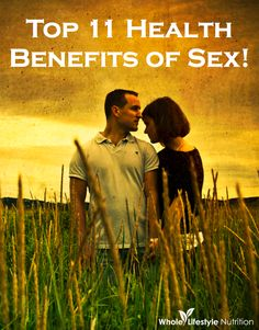 Top 11 Health Benefits of Sex!! - Whole Lifestyle Nutrition | Organic Recipes & Holistic Recipes