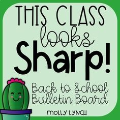 Cactus This Class Looks Sharp! {Editable Back to School Display}