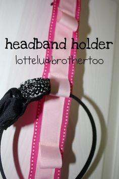 DIY Headband Holder - Did it! Super cute. I used a hot glue gun instead of sewing.