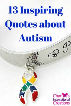 ChariT's Inspirational Creations: 13 Inspiring quotes about #Autism