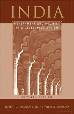 India: Government and Politics in a Developing Nation by  Robert L. Hardgrave, Jr., Professor Stanley A Kochanek