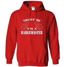 Trust me, Im a Bargemaster shirt hoodie tshirt T-Shirts, Hoodies (39.99$ ==► Order Here!)