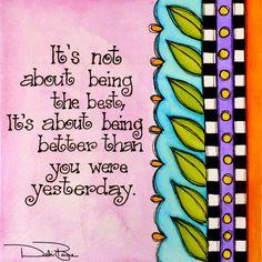 """It's Not About Being Best"" by Debi Payne of Debi Payne Designs"