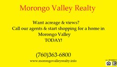 Are you ready to buy your own home? Call our agents at (760)363-6800 and start looking today! Our agents are here to help you 7 days a week with all of your real estate needs! www.morongovalleyrealty.info