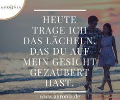 Heute trage ich das lächeln, das du auf mein Gesicht gezaubert hast. - Sprüche / Liebe / Hochzeit / Beziehung / Schön / Nachdenklich / Deutsch