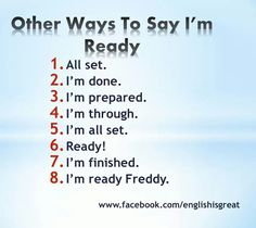Other ways to say I'm ready.