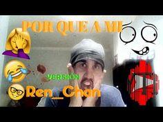 Take a look at my video, folks👇 Versión Ren_Chan - POR QUE A MIIIII - YOUTUBLOCOS https://youtube.com/watch?v=oDiAPT9lB1M