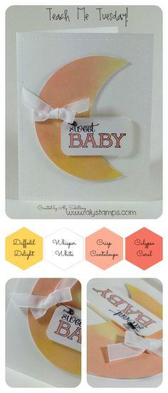 Baby Card using Baby, We've Grown Stamp Set. Die Cut Moon Video Tutorial on the blog.