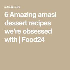 6 Amazing amasi dessert recipes we're obsessed with Obsessed With Me, Dessert Recipes, Desserts, Amazing, Food, Tailgate Desserts, Deserts, Essen, Postres
