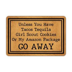 Front Door Mat Welcome Mat Unless You Have Tacos Tequila Girl Scout Cookies Or M… – Newest Rug Collections Cool Doormats, Funny Doormats, Funny Welcome Mat, Welcome Mats, Funny Door Signs, Tacos And Tequila, Best Housewarming Gifts, Front Door Mats, Wedding Gifts For Couples