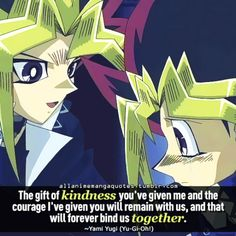 """""""The gift of kindness you've given me and the courage I've given you will remain with us, and that will forever bind us together"""""""