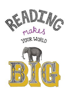 Reading makes your world big © Goldlion (Artist. Pontypridd,   United Kingdom) via etsy.