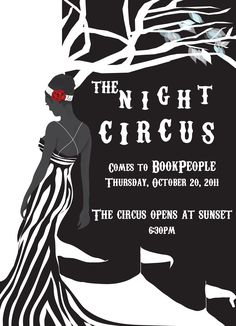 THE NIGHT CIRCUS event poster.  This has given thought to a snazzy cocktail circus theme party #thenightcircus #whataread
