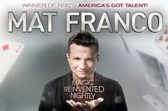 """Mat Franco Magic Reinvented Nightly at the LINQ Hotel and Casino Mat Franco - Magic Reinvented Nightly takes to the stage at the LINQ Hotel & Casino for his first-ever Las Vegas headlining residency. The season 9 winner of """"America's Got Talent"""" offers a fresh, fun and feel-good twist on magic that defies all expectations.      In a full-scale production built on brand-new, never-before-seen material, the 27-year-old magician delive..."""