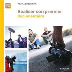 Réaliser son premier documentaire / Kevin J. LINDENMUTH - S'appuyant sur son expérience en tant que producteur, réalisateur et monteur de programmes télévisés, l'auteur s'adresse aux jeunes cinéastes pour les guider dans la production et la réalisation d'un documentaire, de sa conception à sa sortie.