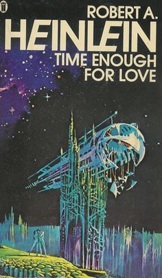 1760 best books i have read images on pinterest libros science time enough for love by robert a nel cover artist bruce pennington i remember reading this when it came out in fact that was the cover on my book fandeluxe Image collections