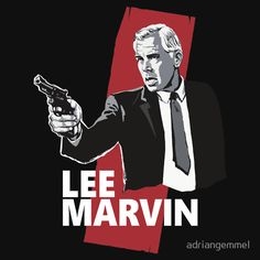 Lee Marvin movie film star cinema legend cult classic actor badass cat ballou the professionals the dirty dozen point blank hell in the pacific monte walsh the killers the man who shot liberty valance prime cut paint your wagon the big red one clint eastwood charles bronson burt lancaster paul newman T-Shirt Design