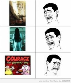Courage the Cowardly Dog ALWAYS scared me.