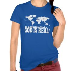 In a World of Fake God is Real Christian T-Shirt