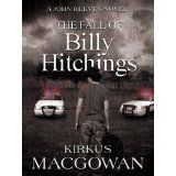 The Fall of Billy Hitchings (A John Reeves Novel) (Kindle Edition)By Kirkus MacGowan