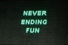 Never ending fun