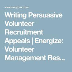 Writing Persuasive Volunteer Recruitment Appeals   Energize: Volunteer Management Resources for Directors of Volunteers