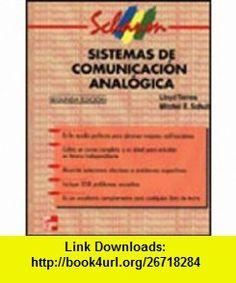 Sistemas de Comunicacion Analogica - 2 Edicion (Spanish Edition) (9789701026564) Mitchel E. Schultz, Lloyd Temes , ISBN-10: 970102656X  , ISBN-13: 978-9701026564 ,  , tutorials , pdf , ebook , torrent , downloads , rapidshare , filesonic , hotfile , megaupload , fileserve