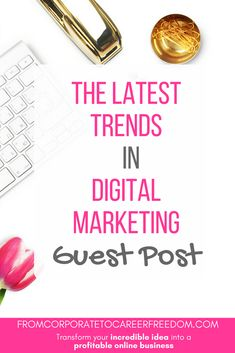 The latest trends in digital marketing. A guest post from anny, with some must-see predictions about what you should be focusing on in your business in the near future