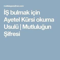 İŞ bulmak için Ayetel Kürsi okuma Usulü | Mutluluğun Şifresi Quotes, Quotations, Qoutes, Manager Quotes