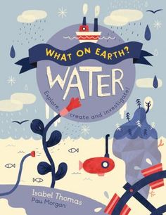 Buy What On Earth?: Water by Isabel Thomas at Mighty Ape NZ. Discover all about the water cycle and make a precipitation gauge or grow your own stalactite. This series takes a cross-disciplinary approach, includ. What On Earth, Moving To Barcelona, World Water Day, Science Topics, Study Design, Journey, Water Cycle, Biomes, Water Conservation