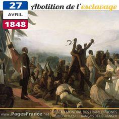 27 avril 1848, la France proclame l'abolition définitive de l'esclavage : 250 000 personnes obtiennent la liberté dans les colonies françaises.