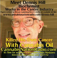 Cured his PROSTATE Cancer with Cannabis Oil. Interesting. Given my mom died from cancer I need to look into this.