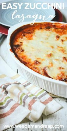 RECIPE: Easy Zucchini Lasagna || Weed 'Em and Reap