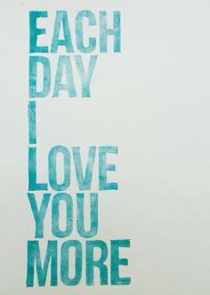 True Story- Each day I love you more BEAUTIFUL!