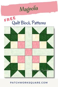 The MAGNOLIA quilt block is a simple seven patch design -- sewn as an uneven nine patch for ease in construction. This flower quilt block is a fresh and lovely choice for the spring season, comprised of only squares, rectangles and half square triangles. Vintage Quilts Patterns, Quilt Square Patterns, Barn Quilt Patterns, Pattern Blocks, Big Block Quilts, Star Quilt Blocks, Mini Quilts, Half Square Triangle Quilts, Square Quilt