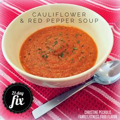 Family. Fitness. Food. Flavor. : Cauliflower & Red Pepper Soup - 21 Day Fix