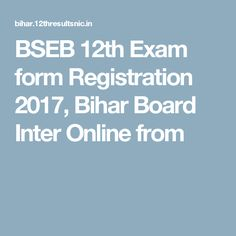 BSEB 12th Exam form Registration 2017, Bihar Board Inter Online from
