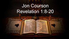 Jon Courson, Revelation 1:8-20